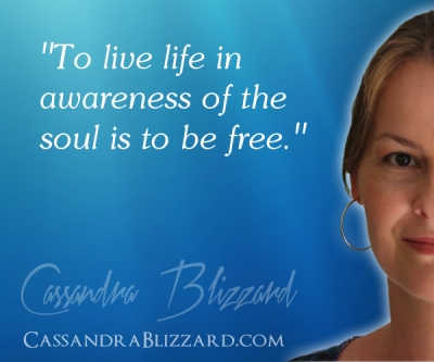 To live life in awareness of the soul is to be free.