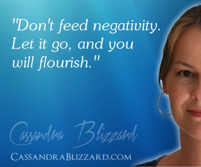 Don't feed negativity.  Let it go, and you will flourish.