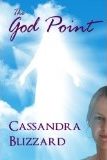 The God Point by Psychic Medium Cassandra Blizzard