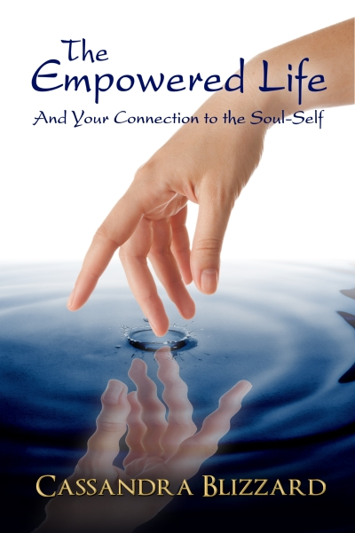 The Empowered Life and Your Connection to the Soul-Self (Paperback)